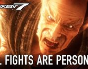 Tekken 7 – All fights are personal, E3 2016 Extended Trailer