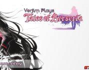 Verjim Plays Tales of Berseria – Gameplay