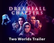 Dreamfall Chapters – Two Worlds Trailer