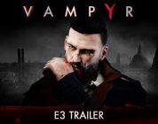 Vampyr E3 Trailer vrijgegeven