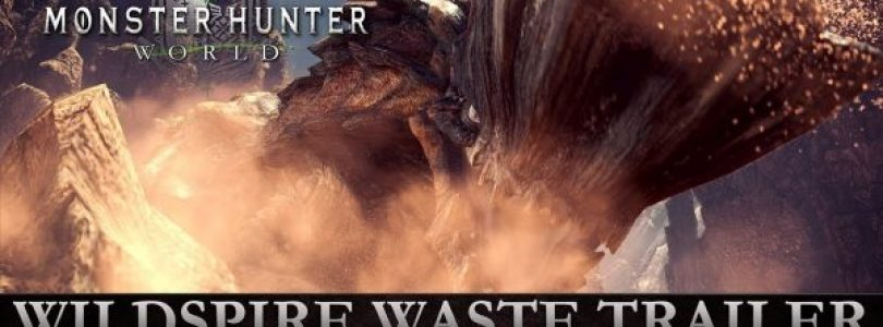 Werp een eerste blik op de Wildspire Waste Area in Monster Hunter: World – Trailer