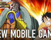 One Piece Bounty Rush aangekondigd voor mobile – Trailer