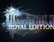 Final Fantasy XV Windows Edition en Royal Edition nu verkrijgbaar