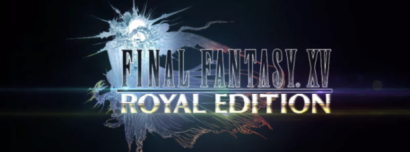 Final Fantasy XV Windows Edition en Royal Edition nu verkrijgbaar