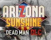 Arizona Sunshine – Dead Man DLC lanceert vandaag op PC VR platforms – Trailer