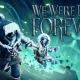 We Were Here Forever krijgt teaser trailer